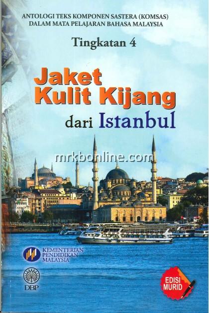 Buku Teks Komsas Jaket Kulit Kijang Dari Istanbul Form 4