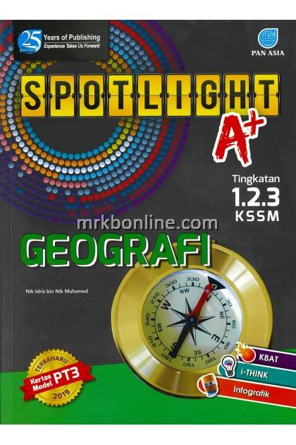 Spotlight A+ Geografi Tingkatan 1, 2 & 3 KSSM