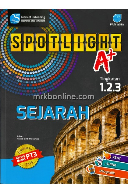 Spotlight A+ Sejarah Tingkatan 1, 2 & 3 KSSM