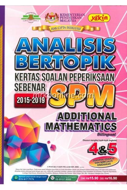 Analisis Bertopik Kertas Soalan Peperiksaan Sebenar SPM Additional Mathematics 2015-2019