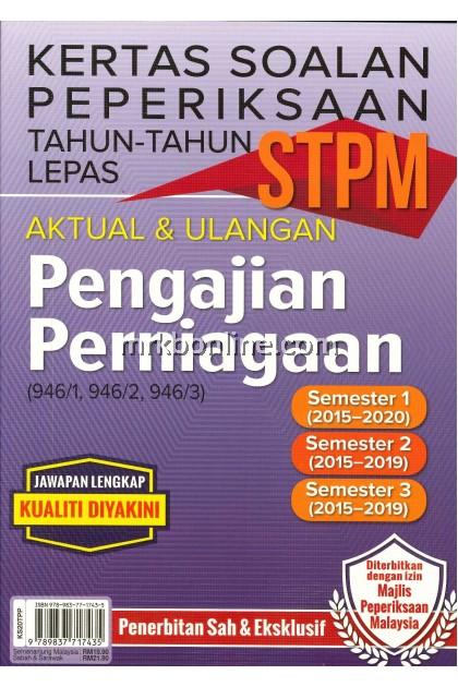 Kertas Soalan Peperiksaan Tahun-Tahun Lepas STPM Aktual & Repeat Pengajian Perniagaan ( 946/1 , 946/2 , 946/3 )