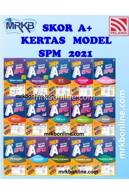 SKOR A+ KERTAS MODEL SPM 2021